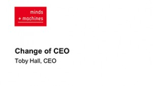 Minds + Machines group - Change of CEO