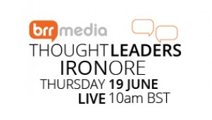 BRR Media Thought Leaders - Iron Ore