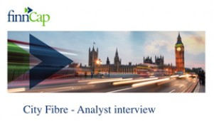 CityFibre - Analyst interview, finnCap